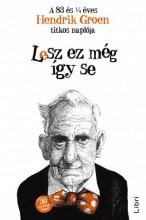Lesz ez még így se - A 83 és 1/4 éves Hendrik Groen titkos naplója - Ekönyv - Hendrik Groen