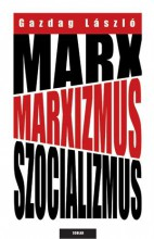 MARX, MARXIZMUS, SZOCIALIZMUS - Ekönyv - GAZDAG LÁSZLÓ