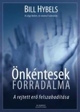 ÖNKÉNTESEK FORRADALMA - A REJTETT ERŐ FELSZABADÍTÁSA - Ekönyv - HYBELS, BILL
