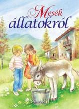 MESÉK ÁLLATOKRÓL - Ekönyv - NAPRAFORGÓ KÖNYVKIADÓ