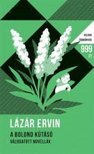 A BOLOND KÚTÁSÓ - VÁLOGATOTT NOVELLÁK - HELIKON ZSEBKÖNYVEK - Ekönyv - LÁZÁR ERVIN