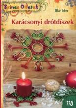 KARÁCSONYI DRÓTDÍSZEK - SZÍNES ÖTLETEK 118. - Ekönyv - EDER, ELKE