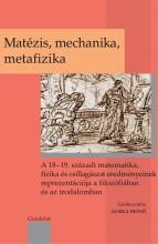 MATÉZIS, MECHANIKA, METAFIZIKA - Ekönyv - GONDOLAT KIADÓ