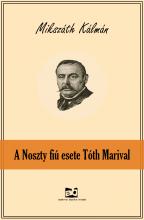 A Noszty fiú esete Tóth Marival - Ekönyv - Mikszáth Kálmán