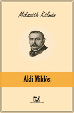 Akli Miklós - Ekönyv - Mikszáth Kálmán