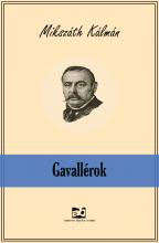 Gavallérok - Ekönyv - Mikszáth Kálmán