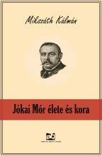 Jókai Mór élete és kora - Ekönyv - Mikszáth Kálmán