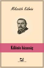Különös házasság - Ekönyv - Mikszáth Kálmán