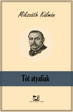 Tóth atyafiak - Ekönyv - Mikszáth Kálmán