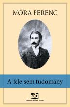 A fele sem tudomány - Ekönyv - Móra Ferenc