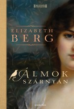 ÁLMOK SZÁRNYÁN - - Ekönyv - BERG, ELIZABETH