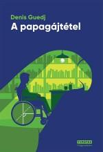 A PAPAGÁJTÉTEL - Ekönyv - GUEDJ, DENIS