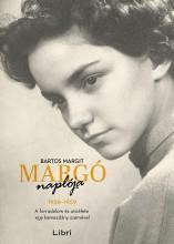 MARGÓ NAPLÓJA 1956-1959 - A FORRADALOM ÉS UTÓÉLETE EGY KAMASZLÁNY SZEMÉVEL - Ekönyv - BARTOS MARGIT