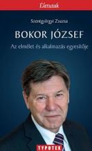 BOKOR JÓZSEF - AZ ELMÉLET ÉS AZ ALKALMAZÁS EGYESÍTŐJE - Ebook - SZENTGYÖRGYI ZSUZSA