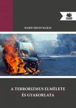 A TERRORIZMUS ELMÉLETE ÉS GYAKORLATA - Ekönyv - MARAS, MARIE-HELEN