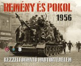REMÉNY ÉS POKOL 1956 - DUPLA DVD MELLÉKLETTEL - Ekönyv - HORVÁTH MIKLÓS