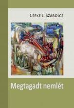 MEGTAGADT NEMLÉT - Ekönyv - CSEKE J. SZABOLCS