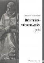 BÜNTETÉS-VÉGREHAJTÁSI JOG - JOGI SZAKVIZSGA KÖNYVEK - Ekönyv - LAJTÁR ISTVÁN - SZŰCS ANDRÁS