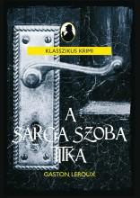 A SÁRGA SZOBA TITKA - KLASSZIKUS KRIMI - Ekönyv - LEROUX, GASTON