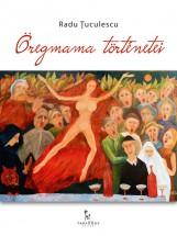Öregmama történetei - Ekönyv - Radu Ţuculescu