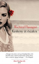 KESKENY ÚT ÉSZAKRA - Ekönyv - FLANAGAN, RICHARD