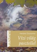 VÍZI VILÁG PASZTELLEL - Ebook - HARSÁNYI ZSUZSANNA