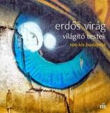 VILÁGÍTÓ TESTEK - 100 KIS BUDAPEST - Ekönyv - ERDŐS VIRÁG