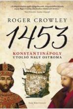 1453 KONSTANTINÁPOLY UTOLSÓ NAGY OSTROMA - Ekönyv - CROWLEY, ROGER