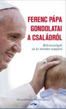 FERENC PÁPA GONDOLATAI A CSALÁDRÓL - Ekönyv - ROSSA, ALBERTO