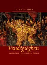 VENDÉGSÉGBEN - VÁLOGATOTT PUBLICISZTIKAI ÍRÁSOK - Ekönyv - D.NAGY IMRE