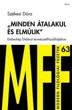 MINDEN ÁTALAKUL ÉS ELMÚLIK - EMBERKÉP DIDEROT TERMÉSZETFILOZÓFIÁJÁBAN - Ekönyv - SZÉKESI DÓRA