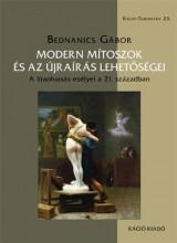 MODERN MÍTOSZOK ÉS AZ ÚJRAÍRÁS LEHETŐSÉGEI - Ekönyv - BEDNANICS GÁBOR