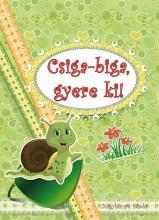 CSIGA-BIGA, GYERE KI! - Ekönyv - NAGYKÖNYV KIADÓ