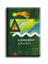 A SZERETET AJÁNDÉKA - Ekönyv - HARMAT KIADÓI ALAPÍTVÁNY