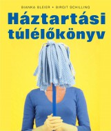 HÁZTARTÁSI TÚLÉLŐKÖNYV - Ekönyv - BLEIER, BIANKA-SCHILLING, BIRGIT