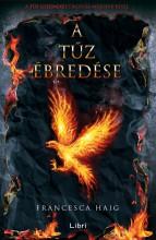 A TŰZ ÉBREDÉSE - A TŰZ GYERMEKEI TIRLÓGIA MÁSODIK RÉSZE - Ekönyv - HAIG, FRANCESCA