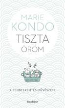 TISZTA ÖRÖM - A RENDTEREMTÉS MŰVÉSZETE - KÉPES ÚTMUTATÓVAL - Ekönyv - KONDO, MARIE