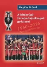 A LABDARÚGÓ-EURÓPA-BAJNOKSÁGOK GYŐZTESEI - Ekönyv - MARGITAY RICHÁRD