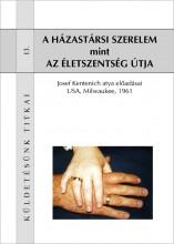 A házastársi szerelem mint az életszentség útja - Ekönyv - Kentenich atya