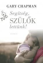 SEGÍTSÉG, SZÜLŐK LETTÜNK! (ÚJ) - Ekönyv - CHAPMAN, GARY