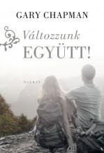 VÁLTOZZUNK EGYÜTT! (ÚJ) - Ekönyv - CHAPMAN, GARY