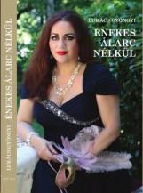 ÉNEKES ÁLARC NÉLKÜL - Ekönyv - LUKÁCS GYÖNGYI