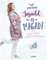 FOGADD EL MAGAD! - POZITÍV TESTKÉP, EGÉSZSÉGES ÖNBIZALOM - Ekönyv - SZKIBA ZSUZSA