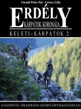 ERDÉLY - KÁRPÁTOK KORONÁJA - KELETI-KÁRPÁTOK 2. - Ebook - VÁRADI PÉTER PÁL - LŐWEY LILLA