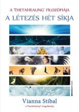 A LÉTEZÉS HÉT SÍKJA - A THETAHEALING FILOZÓFIÁJA - Ekönyv - STIBAL, VIANNA