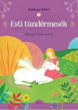 ESTI TÜNDÉRMESÉK - KŐSZEGHY CSILLA RAJZAIVAL - Ekönyv - BOLDIZSÁR ILDIKÓ