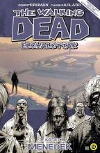 THE WALKING DEAD - ÉLŐHALOTTAK 3. - MENEDÉK - Ebook - KIRKMAN, ROBERT-ADLARD, CHARLIE