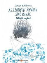 ASSZONYOK ÁLMÁBAN SÍRÓ BABÁK - Ekönyv - SINGER MAGDOLNA