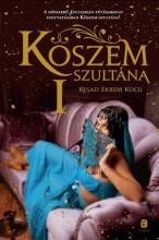KÖSZEM SZULTÁNA I. - Ekönyv - KOÇU, Reşad Ekrem