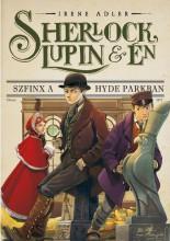 SHERLOCK, LUPIN ÉS ÉN - SZFINX A HYDE PARKBAN - Ekönyv - ADLER, IRENE